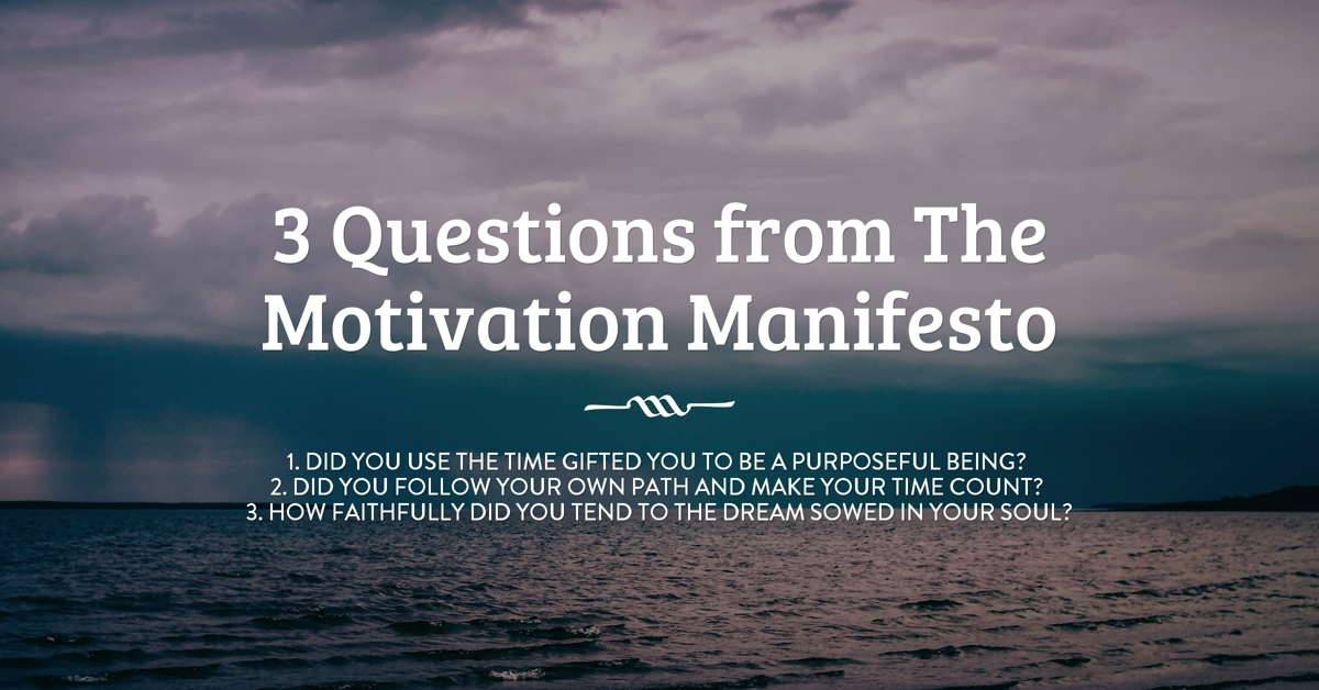 3 Questions For Writers From The Motivation Manifesto - Content Plexus