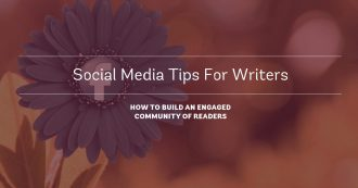 social media tips for writers - how to build and engage a community of readers