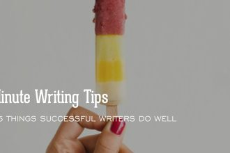 2-Minute Writing Tips - The 5 Things Successful Writers Do Well