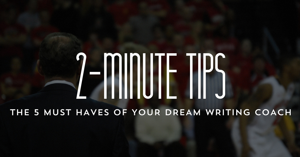The 5 Must Haves of Your Dream Writing Coach