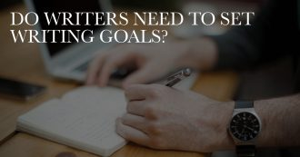 Do Writers Need to Set Writing Goals?